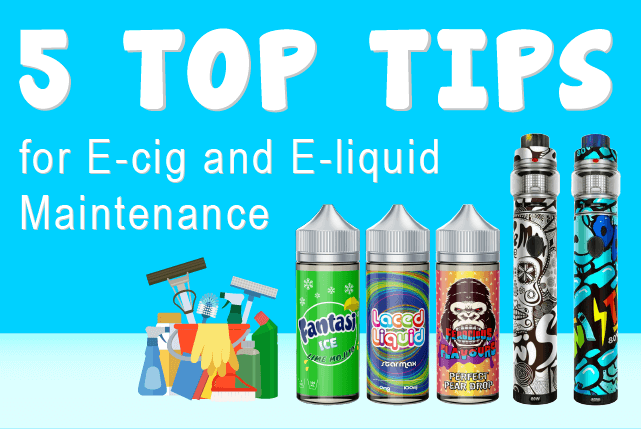 e-cig and e-liquid maintenance