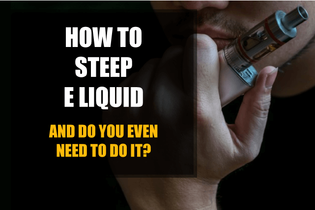 how to steep e juice