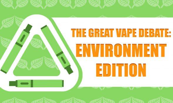 The Great Vape Debate: Environment Edition